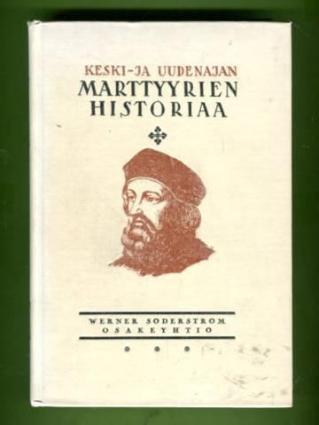 Keski- ja uudenajan marttyyrien historiaa - Elämäkertoina ja henkilökuvina