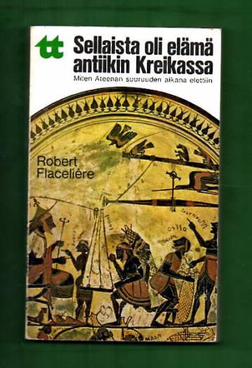 Sellaista oli elämä antiikin Kreikassa - Miten Ateenan suuruuden aikana elettiin