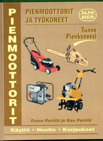 Pienmoottorit ja työkoneet - Käyttö, huolto ja korjaukset