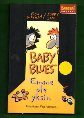 Baby blues - Emme ole yksin