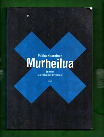 Murheilua eli Suomen sinivalkoiset kyyneleet