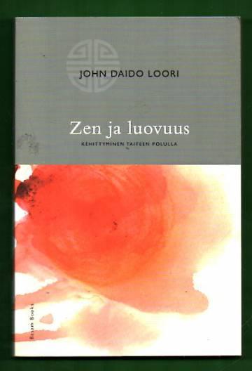 Zen ja luovuus - Kehittyminen taiteen polulla