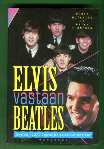 Elvis vastaan Beatles - Sukellus rockin legendojen salattuun maailmaan