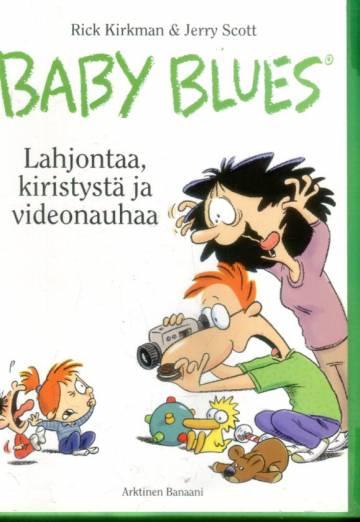 Baby blues - Lahjontaa, kiristystä ja videonauhaa
