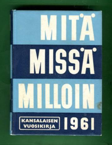 Mitä missä milloin - Kansalaisen vuosikirja 1961 (MMM)