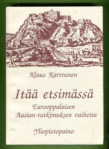 Itää etsimässä - Eurooppalaisen Aasian-tutkimuksen vaiheita