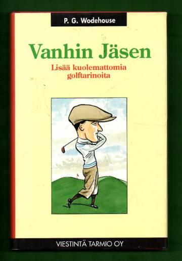 Vanhin jäsen - Lisää kuolemattomia golftarinoita
