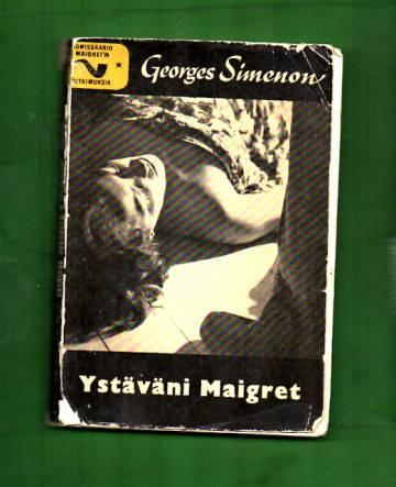 Ystäväni Maigret - Komissaario Maigret'n tutkimuksia