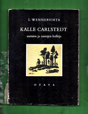 Kalle Carlstedt - Metsien ja rantojen kulkija
