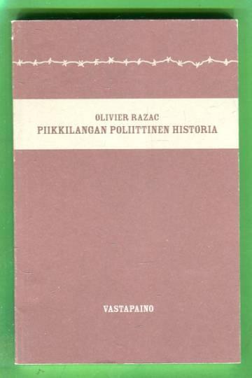 Piikkilangan poliittinen historia - Preeria, taisteluhauta, keskitysleiri