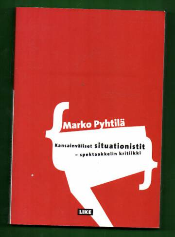 Kansainväliset situationistit - Spektaakkelin kritiikki