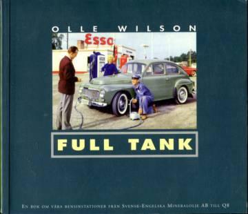Full Tank - En bok om våra bensinstationer - från Svensk-Engelska Mineralolje AB till Q8