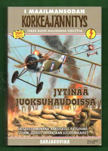 Korkeajännitys 6E/06 - I maailmansodan Korkeajännitys: Jytinää juoksuhaudoissa