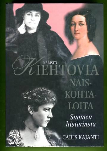 Kiehtovia naiskohtaloita Suomen historiasta