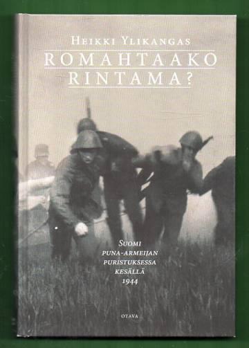 Romahtaako rintama? - Suomi puna-armeijan puristuksessa kesällä 1944