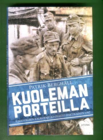 Kuoleman porteilla - Ilmavoimien kaukopartio-osasto Hartikainen 1942