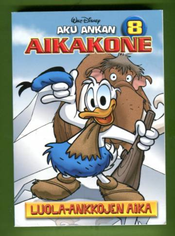 Aku Ankan Aikakone 8 - Luola-ankkojen aika