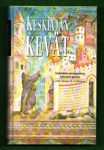 Keskiajan kevät - Kirjoituksia eurooppalaisen kulttuurin juurista