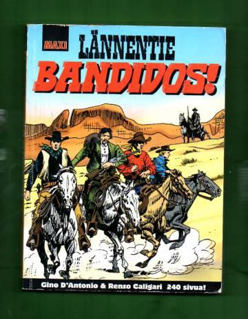 Maxi-Lännentie - Bandidos!