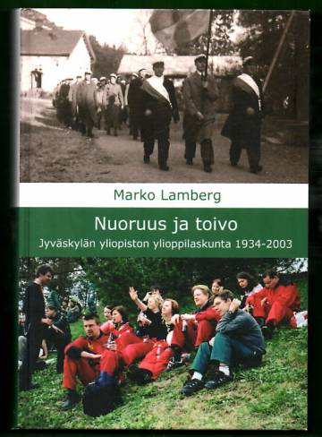 Nuoruus ja toivo - Jyväskylän yliopiston ylioppilaskunta 1934-2003