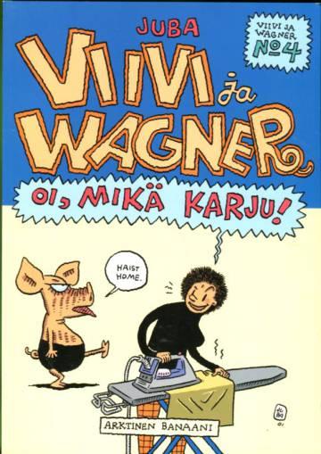 Viivi ja Wagner 4 - Oi, mikä karju!