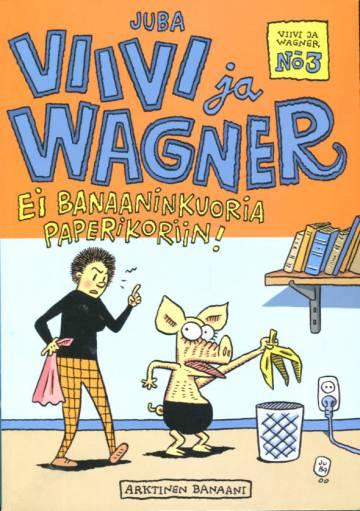 Viivi ja Wagner 3 - Ei banaaninkuoria paperikoriin!