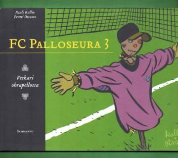 FC Palloseura 3 - Veskari ohrapellossa