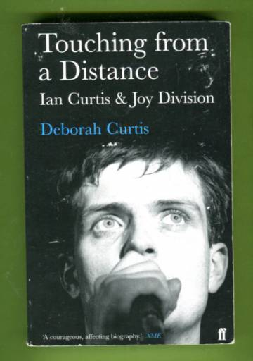 Touching from a Distance - Ian Curtis and Joy Division
