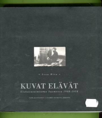 Kuvat elävät - Elokuvatoimintaa Suomessa 1908-1918