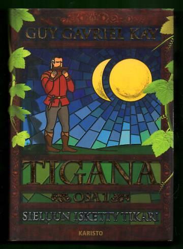 Tigana 1 - Sieluun isketty tikari
