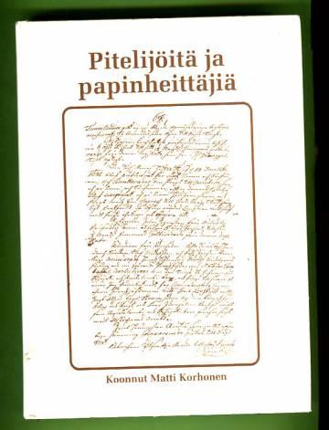 Pitelijöitä ja papinheittäjiä - Epävirallinen Pyhäjärven historia
