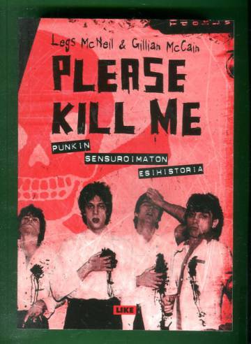 Please Kill Me - Punkin sensuroimaton esihistoria