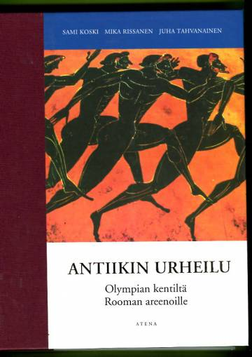 Antiikin urheilu - Olympian kentiltä Rooman areenoille