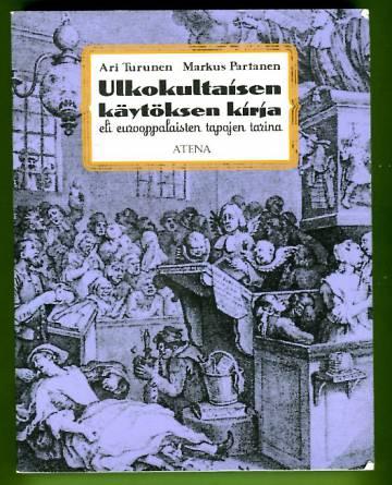 Ulkokultaisen käytöksen kirja eli eurooppalaisten tapojen tarina