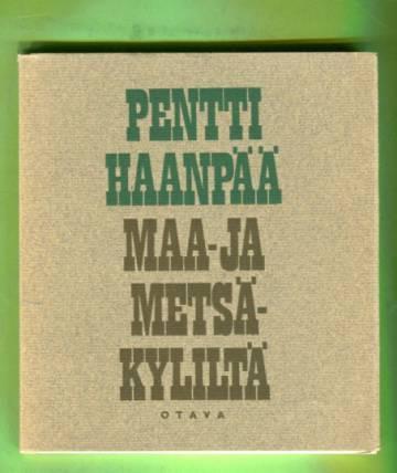 Maa- ja metsäkyliltä - Iltalehden alakertasarja 1927-28