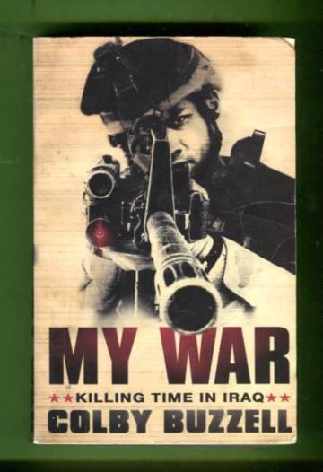 My War - Killing Time in Iraq
