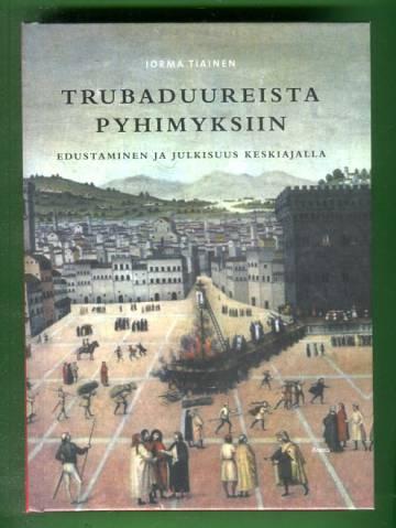 Trubaduureista pyhimyksiin - Edustaminen ja julkisuus keskiajalla