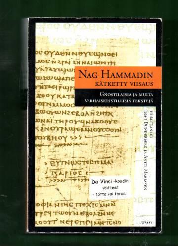 Nag Hammadin kätketty viisaus - Gnostilaisia ja muita varhaiskristillisiä tekstejä