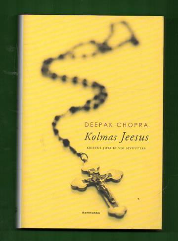Kolmas Jeesus - Kristus jota ei voi sivuuttaa