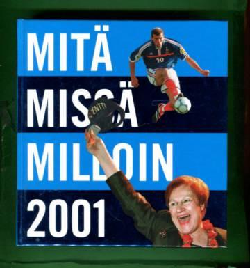Mitä missä milloin 2002 - Kansalaisen vuosikirja syyskuu 1999 - elokuu 2000 (MMM)
