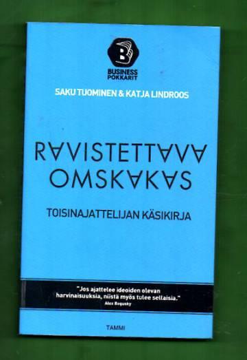 Ravistettava, omskakas - Toisinajattelijan käsikirja