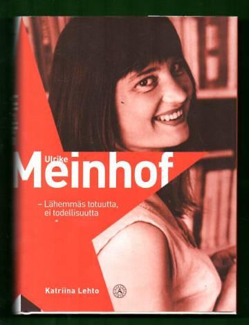 Ulrike Meinhof - Lähemmäs totuutta, ei todellisuutta