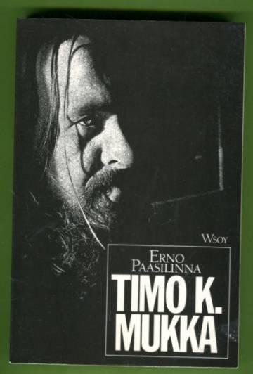Timo K. Mukka - Legenda jo eläessään