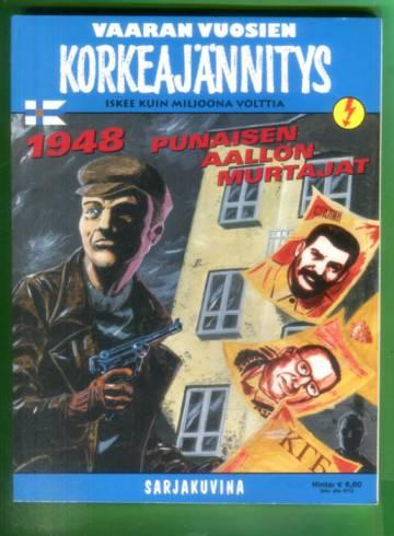 Korkeajännitys 7b/02 - Vaaran vuosien korkeajännitys : 1948 Punaisen aallon murtajat