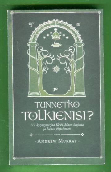 Tunnetko Tolkienisi? - 111 kysymyssarjaa Keski-Maan luojasta ja hänen kirjoistaan