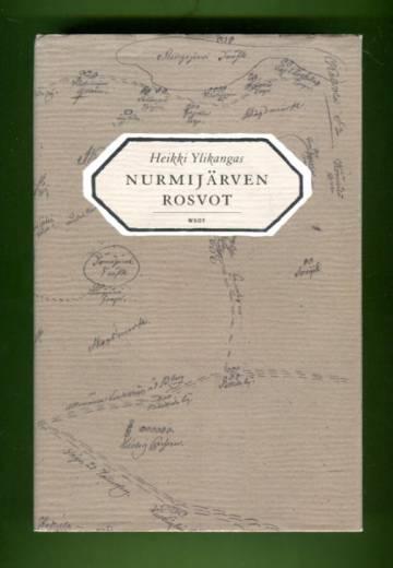 Nurmijärven rosvot - Maankuulun rikollissakin nousu ja tuho 1820-luvun Suomessa