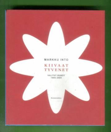 Kiivaat tyvenet - Valitut runot 1964-2005