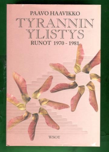 Tyrannin ylistys - Runot 1970-1981