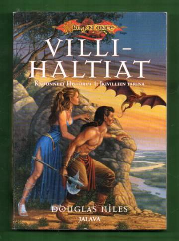 Kadonneet historiat 1 - Villihaltiat - Ikivillien tarina
