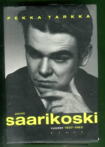 Pentti Saarikoski - Vuodet 1937-1963